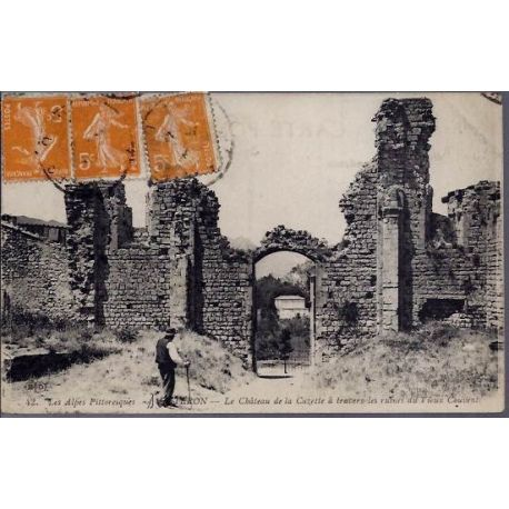 Carte postale 04 - Les Alpes Pittoresques - Le chateau de la Cazette a travers les ruines d