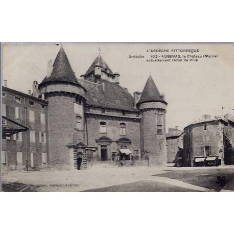 Carte postale 07 - Aubenas - Le chateau ( mairie) - Actuellement Hotel de Ville - Voyage -...