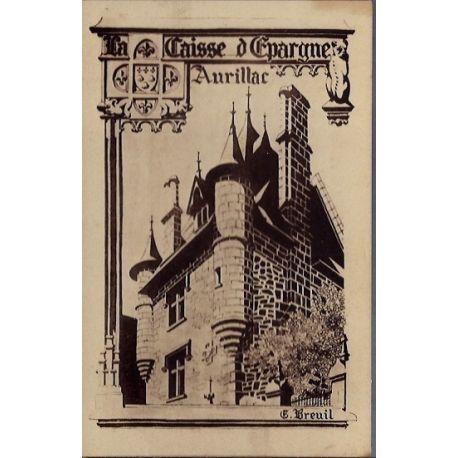 Carte postale 15 - Aurillac - Caisse d'epargne d'Aurillac fondee en 1833 - Rue Marcenague ...