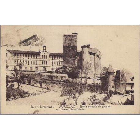Carte postale 15 - Aurillac - Ecole normale de garcons