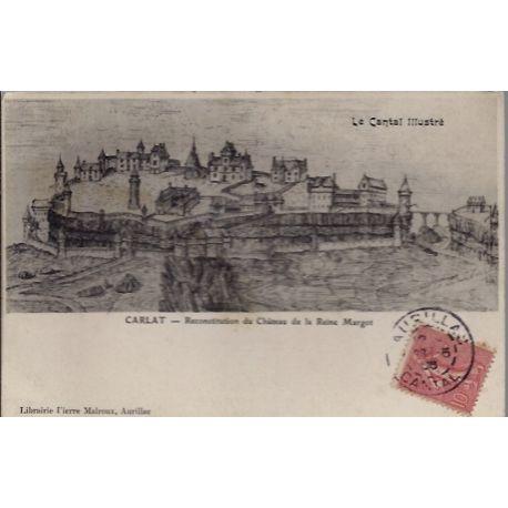 Carte postale 15 - Carlat - Reconstitution du chateau de la Reine Margot - Voyage - Dos di...