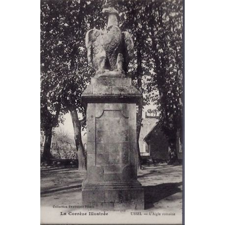 Carte postale 19 - Ussel - L' Aigle romaine - Voyage - Dos divise...