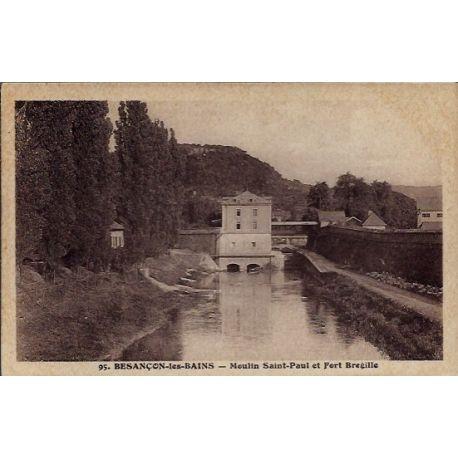 25 - Besancon-les-Bains - Moulin Saint-Paul et Fort Bregille - Voyage - Dos...