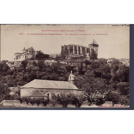 Carte postale 31 - St-Bertrand-de-Comminges - La Chapelle du bas et la Cathedrale - Non v...