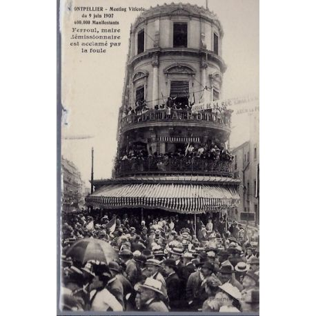 Carte postale 34 - Montpellier - Meeting viticole du 9 juin 1907 - 600 000 manifestants -...