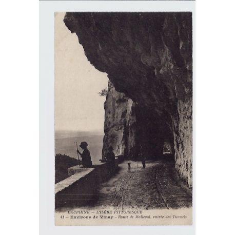 Carte postale 38 - Dauphine - Environs de Vinay - Route de Malleval - entree des tunnels ...