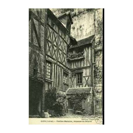 Carte postale 45 - GIEN - VIEILLE MAISON - IMPASSE DU BILLARD
