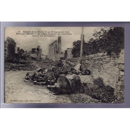 Carte postale 51 - Bataille de la Marne - Maurupt - En allant conduire des munitions sous l