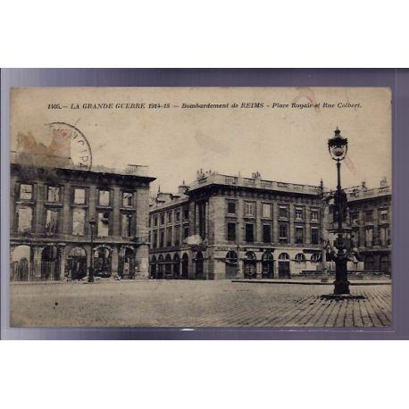 Carte postale 51 - Bombardement de Reims - Place Royale et rue Colbert - La Grande Guerre 1