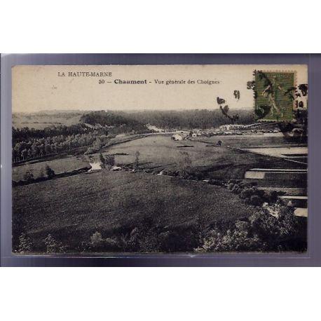 Carte postale 52 - Chaumont - Vue generale des Choignes - Voyage - Dos divise