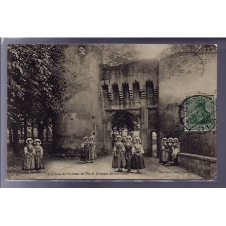 Carte postale 57 - L' entree du chateau de Vic et groupes de Lorraines - Voyage - Dos divis