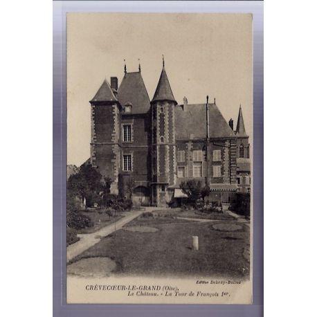 Carte postale 60 - Crevecoeur-le-Grand - le Chateau - La tour de Francois 1er - Voyage - D