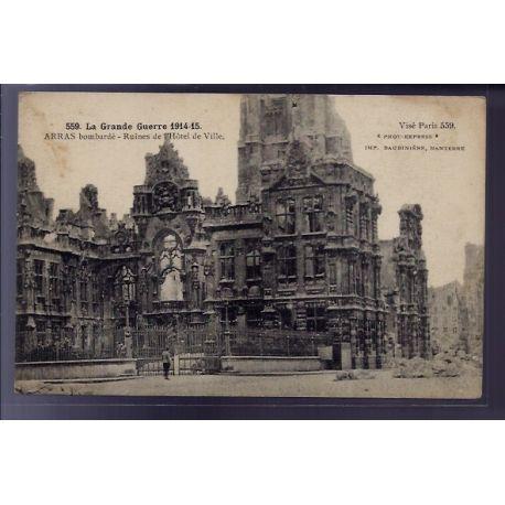 Carte postale 62 - Arras - La Grande Guerre 1914-1915 - La ville bombardee - ruines de l' H