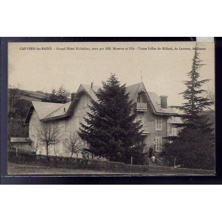 Carte postale 66 - Capvern-les-Bains - Grand Hotel Richelieu, tenu par MM.Morere et fils -