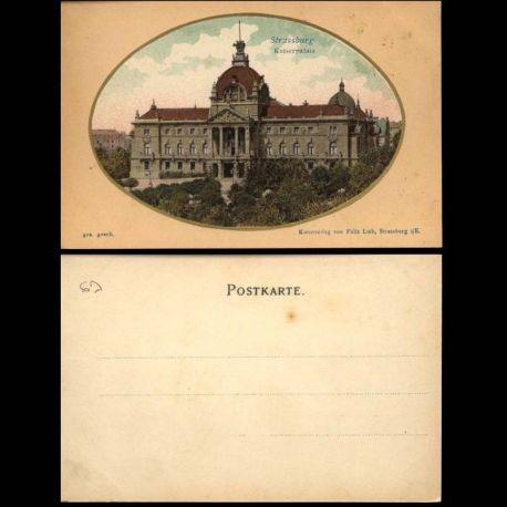 Carte postale 67 - Strassburg - Kaiserpalais - Felix Luib