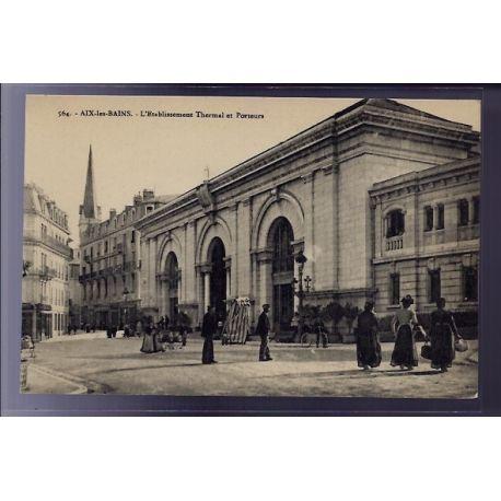 Carte postale 73 - Aix-les-Bains - l' etablissement Thermal et porteurs - Non voyage - Dos