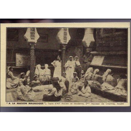 Algerie - Alger - A la Maison Mauresque - Tapis d'art Ancien et Moderne - 2eme Impasse de Chartres