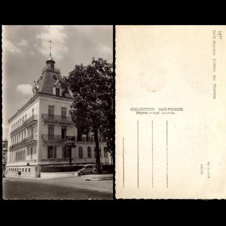Carte postale 40 - Dax - L'Hotel des Thermes